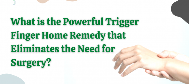 Effective Non Surgical Treatment for Trigger Finger
